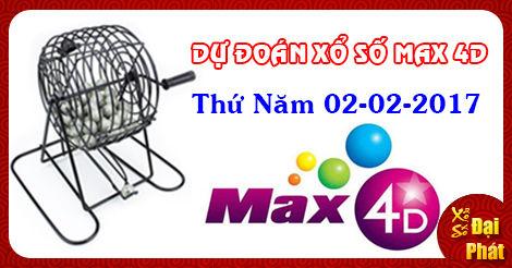 Dự Đoán Xổ Số Max 4D Thứ 5 Ngày 02-02-2017